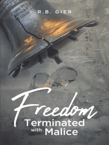 Freedom Terminated with Malice