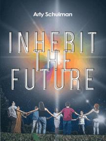 Inherit the Future