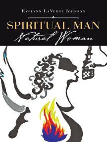 Spiritual Man: Natural Woman