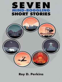 Seven Mind-Boggling Short Stories