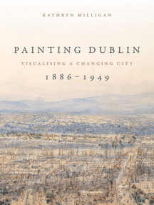 Painting Dublin, 1886–1949: Visualising a changing city
