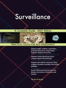 Surveillance A Complete Guide - 2021 Edition
