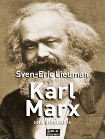 Karl Marx: Una biografía