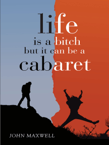 Life Is a Bitch - But It Can Be a Cabaret