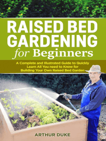 Raised Bed Gardening for Beginners: A Complete and Illustrated Guide to Quickly Learn All You Need to Know for Building Your Own Raised Bed Garden: Smart Gardening Guide, #2