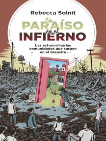Un paraiso en el infierno: Las extraordinarias comunidades que surgen en el desastre