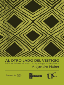 Al otro lado del vestigio: Políticas del conocimiento y arqueología indisciplinada