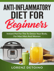 Anti-inflammatory Diet for Beginners : Instant Pot to Detox your Body, for Men and Women: Anti-Inflammatory Diet, #1