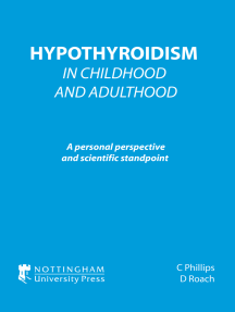 Hypothyroidism in Childhood and Adulthood: A Personal Perspective and Scientific Standpoint