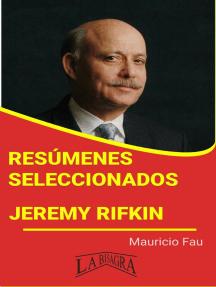 Resúmenes Seleccionados: Jeremy Rifkin: RESÚMENES SELECCIONADOS