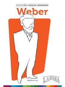 Clásicos Resumidos: Weber: CLÁSICOS RESUMIDOS