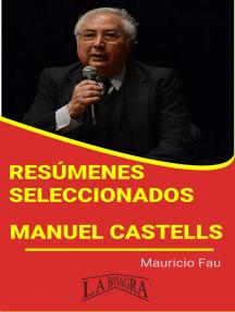 Resúmenes Seleccionados: Manuel Castells: RESÚMENES SELECCIONADOS