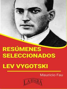 Resúmenes Seleccionados: Lev Vygotski: RESÚMENES SELECCIONADOS