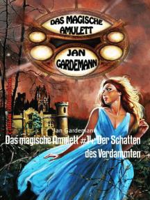 Das magische Amulett #14: Der Schatten des Verdammten: Romantic Thriller