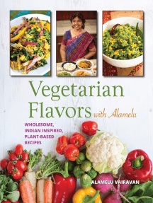 Vegetarian Flavors with Alamelu: Wholesome, Indian Inspired, Plant-Based Recipes