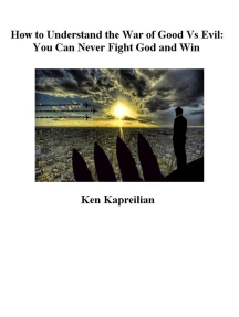 How to Understand the War of Good Vs Evil: You Can Never Fight God and Win