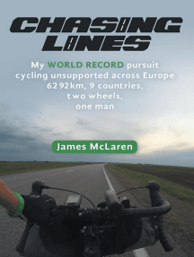 Chasing Lines: My World Record Pursuit Cycling Unsupported Across Europe 6292km, 9 Countries, Two Wheels, One Man