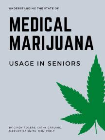 Understanding the State of Medical Marijuana Use In Seniors