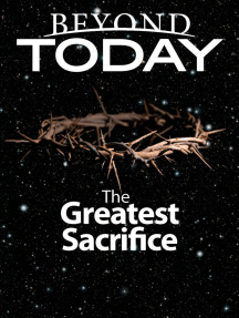 Beyond Today: The Greatest Sacrifice