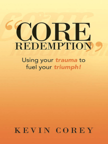 """Core Redemption"": Using Your Trauma to Fuel Your Triumph!"