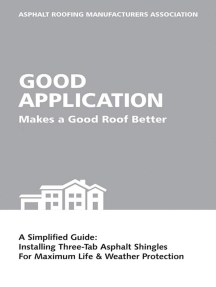 Good Application Makes a Good Roof Better: A Simplified Guide: Installing Three-Tab Asphalt Shingles for Maximum Life & Weather Protection