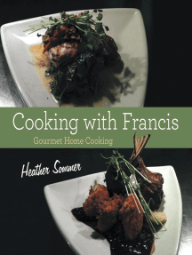 Cooking With Francis: Gourmet Home Cooking