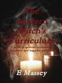The Modern Witch's Curriculum a Guide to Spiritual Exploration, Discovery, and Magickal Practices
