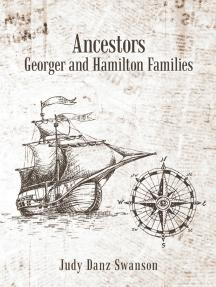 Ancestors Georger and Hamilton Families