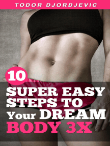 10 Super Easy Steps to Your Dream Body 3x