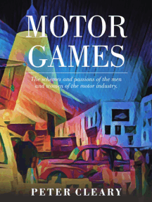 Motor Games - The Schemes and Passions of the Men and Women of the Motor Industry