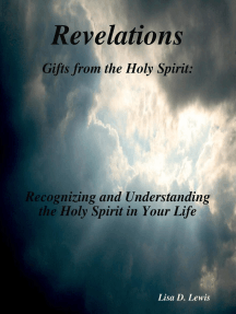 Revelations: Gifts from the Holy Spirit: Recognizing and Understanding the Holy Spirit in Your Life