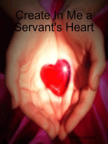 Create In Me a Servant's Heart