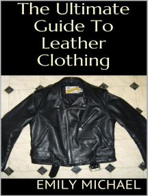 The Ultimate Guide to Leather Clothing