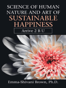 Science of Human Nature and Art of Sustainable Happiness: Arrive 2 B U