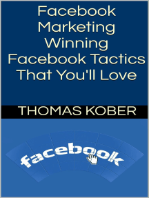 Facebook Marketing: Winning Facebook Tactics That You'll Love