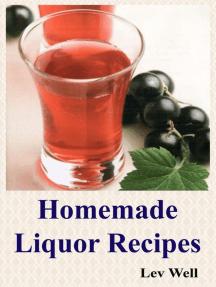 Homemade Liquor Recipes
