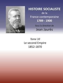 Histoire socialiste de la France contemporaine: Tome X : Le second Empire 1852-1870
