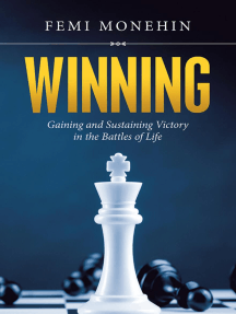 Winning: Gaining and Sustaining Victory In the Battles of Life
