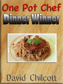 One Pot Chef Dinner Winner