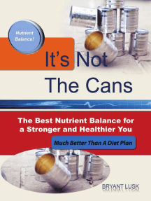 It's Not the Cans: The Best Nutrient Balance for a Stronger and Healthier You