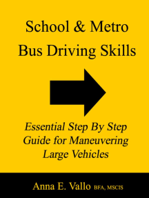 School and Metro Bus Driving Skills: Essential Step By Step Guide for Maneuvering Large Vehicles