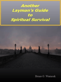Another Layman's Guide to Spiritual Survival