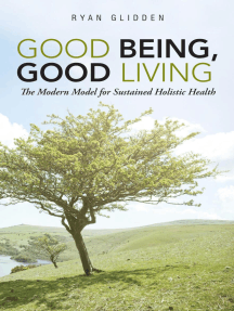 Good Being, Good Living: The Modern Model for Sustained Holistic Health