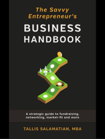 The Savvy Entrepreneur's Business Handbook: A Strategic Guide to Fundraising, Networking, Market Fit and More