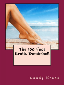 The 100 Foot Erotic Bombshell
