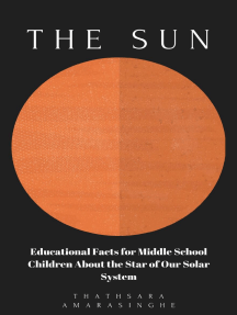 The Sun: Educational Facts for Middle School Children About the Star of Our Solar System