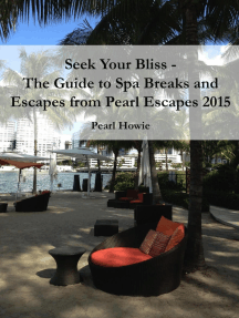 Seek Your Bliss - The Guide to Spa Breaks and Escapes from Pearl Escapes 2015