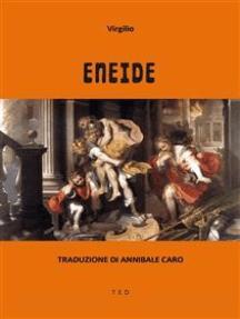 Eneide: Traduzione di Annibale Caro