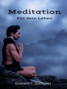 Meditation Für dein Leben