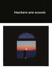 Hackers Are Scouts: Legacy